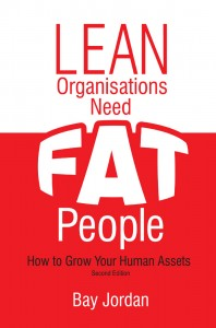 Lean Organisations Need FAT People